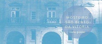 agenda: guide tour to mosteiro de são bento da vitoria